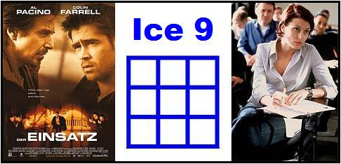 IMAGE- German title of 'The Recruit' is 'Der Einsatz'; the MacGuffin is 'Ice 9.'