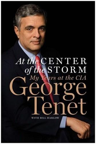 George Tenet, At the Center of the Storm