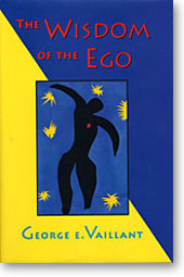 The Wisdom of the Ego, by George E. Vaillant