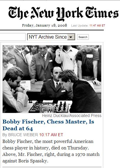 Front page top center, online NY Times: Bobby Fischer Dead at 64