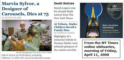 NYT obituaries, morning of Friday, April 11, 2008-- Carousel designer and family tribute to Norman Mailer