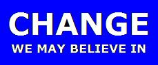 CHANGE WE MAY BELIEVE IN sign, adapted from a current political campaign