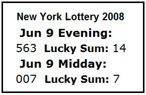 NY Lottery June 9, 2008: mid-day 007, evening 563