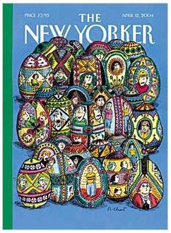 Cover of The New Yorker, April 12, 2004-- Roz Chast, Easter Eggs
