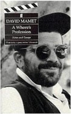 David Mamet's book 'A Whore's Profession'