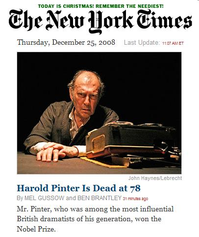 Top center front page, online NY Times, Christmas 2008-- Pinter dead at 78