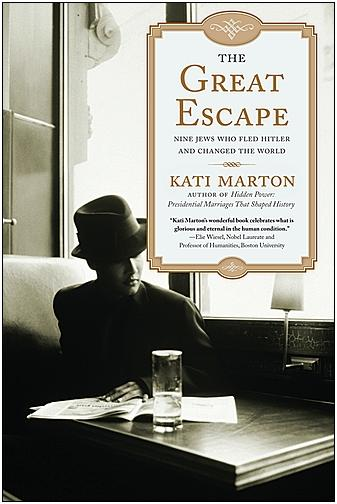 Paperback edition of 'The Great Escape: Nine Jews Who Fled Hitler and Changed the World,' by Kati Marton