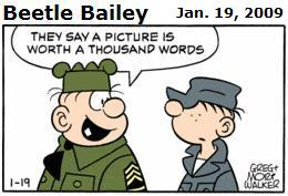 Sarge in Beetle Bailey 1/19/09: 'They say a picture is worth a thousand words.'