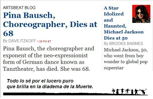 Totentanz: Obituary notices for Pina Bausch and Michael Jackson from the online NY Times, afternoon of Tuesday, June 30, 2009, with a quotation from Ruben Dario