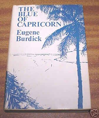 Eugene Burdick, 'The Blue of Capricorn'