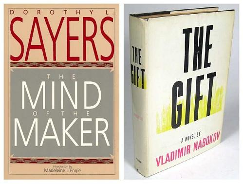 The Maker's Gift -- Sayers, 'The Mind of the Maker,' and Nabokov, 'The Gift'