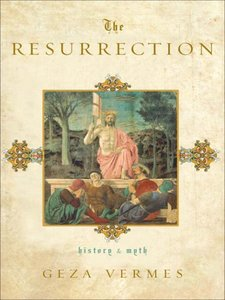 Cover of Vermes's 'The Resurrection' - Picture of the Resurrection by Piero della Francesca