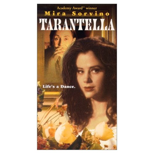 Mira Sorvino in 'Tarantella,' with film's motto-- 'Life's a dance'