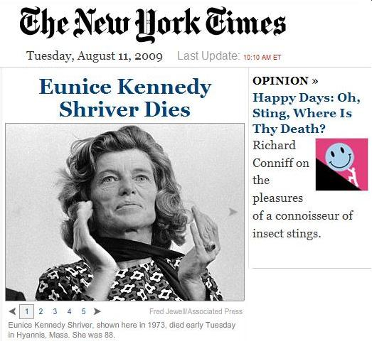 Details, online NY Times front page-- Death of Eunice Kennedy Shriver and 'Oh, Sting, Where Is Thy Death?'