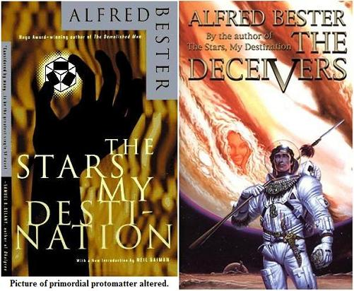 Alfred Bester covers showing 'primordial protomatter' (altered here) from 'Stars' and Rogue Winter from 'Deceivers'