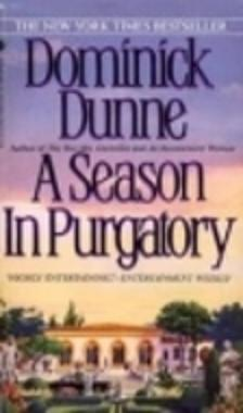 A Season in Purgatory, by Dominick Dunne
