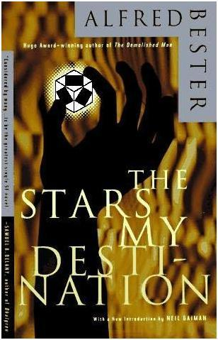 'The Stars My Destination,' current edition (with cover slightly changed)
