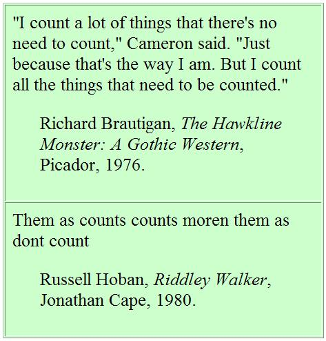 Quotes from Brautigan's 'The Hawkline Monster' and Hoban's 'Riddley Walker'