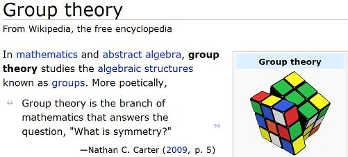 Wikipedia article 'Group theory' with Rubik Cube and quote from Nathan Carter-- 'What is symmetry?'