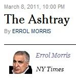 IMAGE- Errol Morris- 'The Ashtray'- at The New York Times