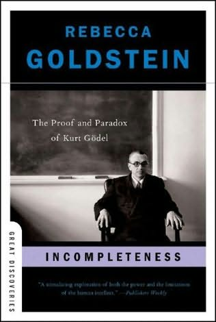 IMAGE- Rebecca Goldstein's book on Godel- 'Incompleteness'
