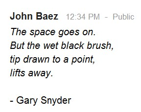 Gary Snyder poem, Google+, May 22, 2012