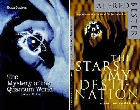 IMAGE- Parallel book covers- 'The Mystery of the Quantum World' and (adapted) 'The Stars My Destination'
