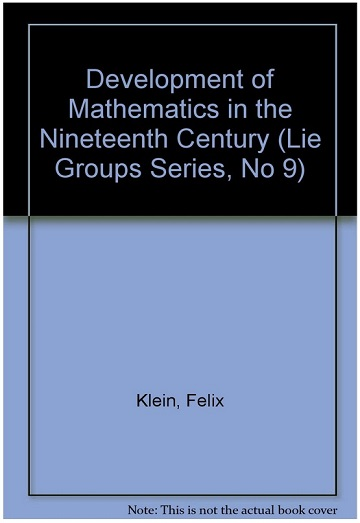IMAGE- 'Development of Mathematics in the Nineteenth Century,' by Felix Klein