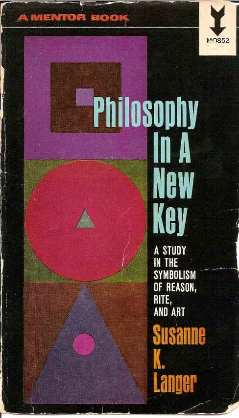 Susanne K. Langer,'Philosophy in a New Key'