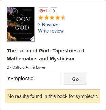 'No results found in this book [THE LOOM OF GOD] for SYMPLECTIC'