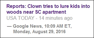 Headline- 'Clown tries to lure kids into woods'