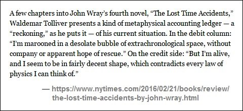 'Metaphysical accounting ledger' in John Wray's novel 'The Lost Time Accidents,' also about 'synchronology.'