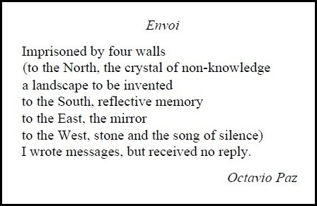 Octavio Paz, 'Envoi'— 'Imprisoned by four walls....'