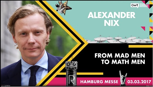 Alexander Nix, 'From Mad Men to Math Men,' Hamburg Messe, 'Online Marketing Rockstars' speech, 2017