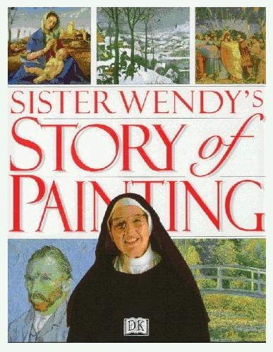 'Sister Wendy's Story of Painting,' Dorling Kindersley Publishers Ltd., 1994