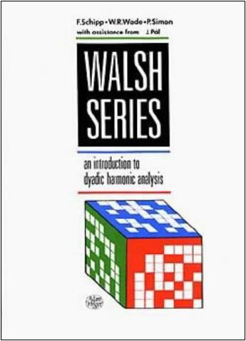 Walsh Series: An Introduction to Dyadic Harmonic Analysis, by F. Schipp et. al.